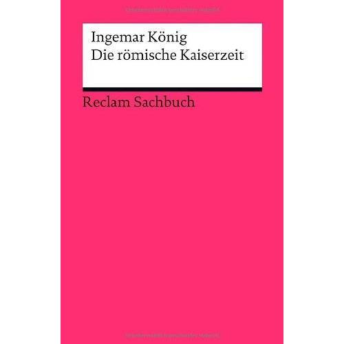 Ingemar König - Die römische Kaiserzeit - Preis vom 12.06.2021 04:48:00 h