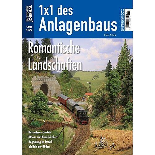 Helge Scholz - Romantische Landschaften - Eisenbahn Journal - 1 x 1 des Anlagenbaus 1-2014 - Preis vom 20.06.2021 04:47:58 h