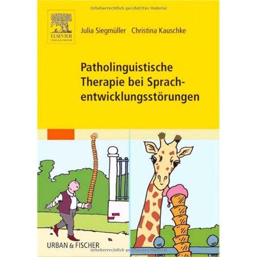 Julia Siegmüller - Patholinguistische Therapie bei Sprachentwicklungsstörungen - Preis vom 13.10.2021 04:51:42 h