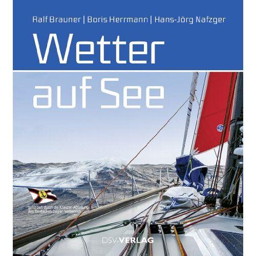 Ralf Brauner - Wetter auf See - Preis vom 25.07.2021 04:48:18 h