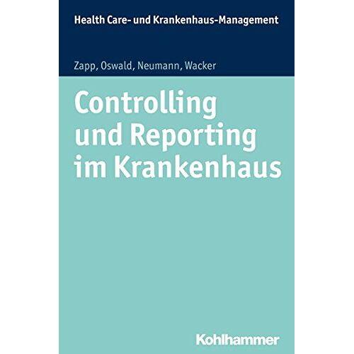 Winfried Zapp - Controlling und Reporting im Krankenhaus (Health Care- und Krankenhausmanagement, Bd. 6) - Preis vom 16.06.2021 04:47:02 h