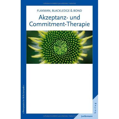 Blackledge, John T. - Akzeptanz- und Commitment-Therapie - Preis vom 12.10.2021 04:55:55 h
