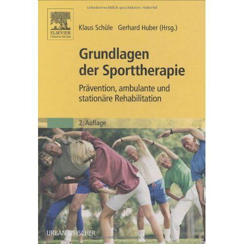 Klaus Schüle - Grundlagen der Sporttherapie: Prävention, ambulante und stationäre Rehabilitation - Preis vom 19.06.2021 04:48:54 h
