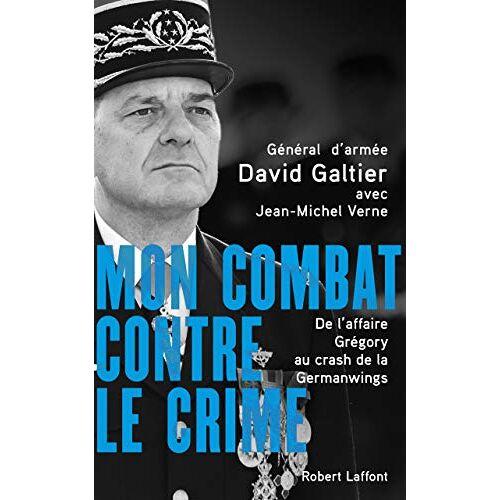 - Mon combat contre le crime - De l'affaire Grégory au crash de la Germanwings - Preis vom 22.06.2021 04:48:15 h