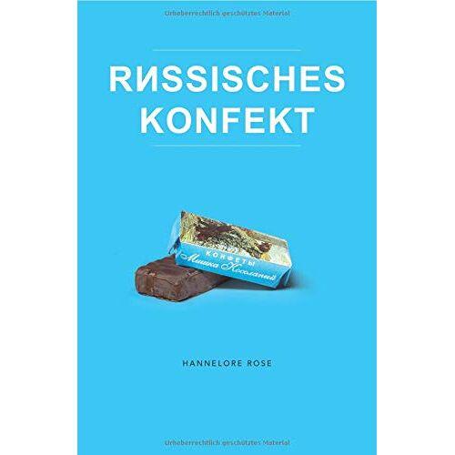 Hannelore Rose - Russisches Konfekt - Preis vom 11.06.2021 04:46:58 h