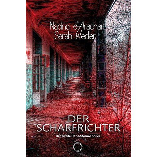 Nadine d'Arachart - Der Scharfrichter: Der zweite Daria-Storm-Thriller - Preis vom 20.06.2021 04:47:58 h