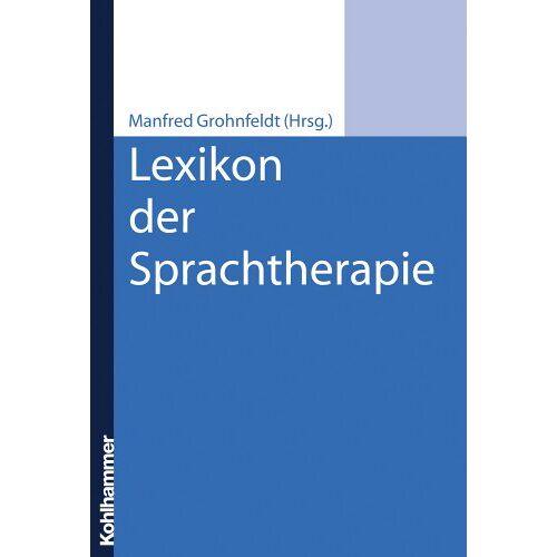 Manfred Grohnfeldt - Lexikon der Sprachtherapie - Preis vom 30.07.2021 04:46:10 h