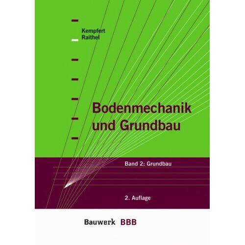 Kempfert, Hans G - Bodenmechanik und Grundbau: Bad 2: Grundbau - Preis vom 12.06.2021 04:48:00 h
