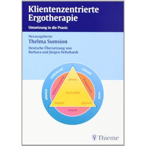 Thelma Sumison - Klientenzentrierte Ergotherapie: Umsetzung in die Praxis - Preis vom 09.09.2021 04:54:33 h