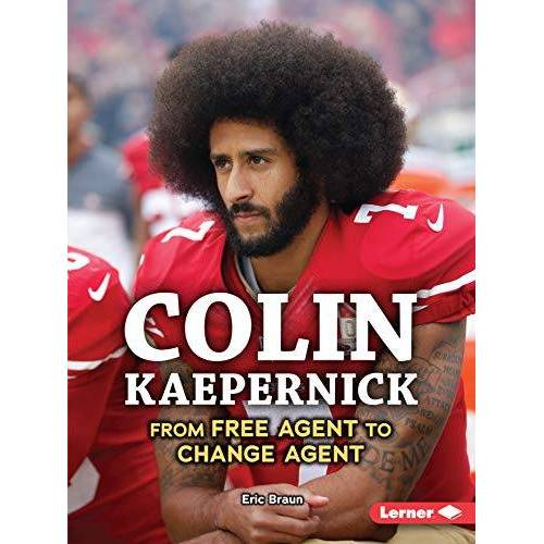 Eric Braun - Colin Kaepernick: From Free Agent to Change Agent (Gateway Biographies) - Preis vom 22.06.2021 04:48:15 h