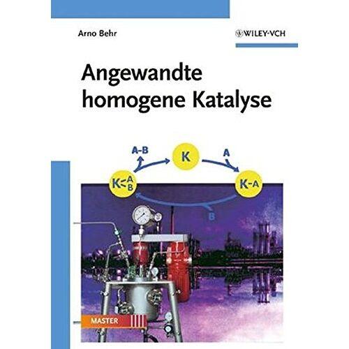 Arno Behr - Angewandte homogene Katalyse - Preis vom 13.06.2021 04:45:58 h