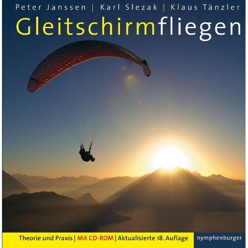 Peter Janssen - Gleitschirmfliegen (mit CD-Rom): Theorie und Praxis - Preis vom 21.06.2021 04:48:19 h