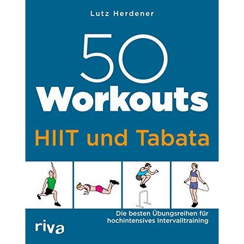 Lutz Herdener - 50 Workouts – HIIT und Tabata: Die besten Übungsreihen für hochintensives Intervalltraining - Preis vom 15.06.2021 04:47:52 h