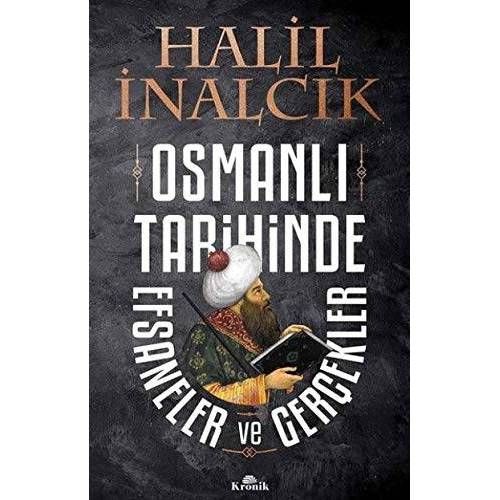 Halil Inalcik - Osmanli Tarihinde Efsaneler ve Gercekler - Preis vom 27.10.2021 04:52:21 h