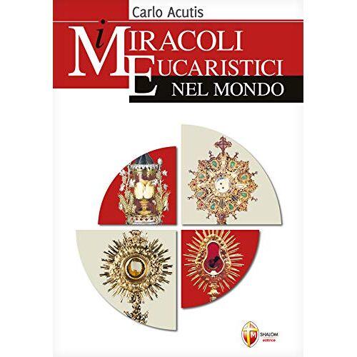 - I miracoli eucaristici nel mondo - Preis vom 22.06.2021 04:48:15 h