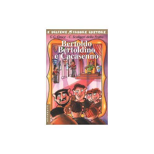 G. Cesare Croce, Camillo Scaligeri Della Fratta - Bertoldo, Bertoldino e Cacasenno (I delfini) - Preis vom 11.06.2021 04:46:58 h