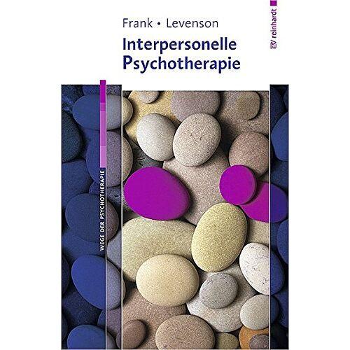 Ellen Frank - Interpersonelle Psychotherapie (Wege der Psychotherapie) - Preis vom 10.09.2021 04:52:31 h