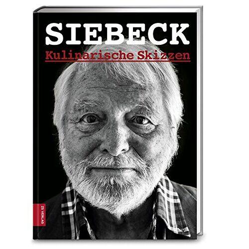 Wolfram Siebeck - Siebeck. Kulinarische Skizzen - Preis vom 11.06.2021 04:46:58 h