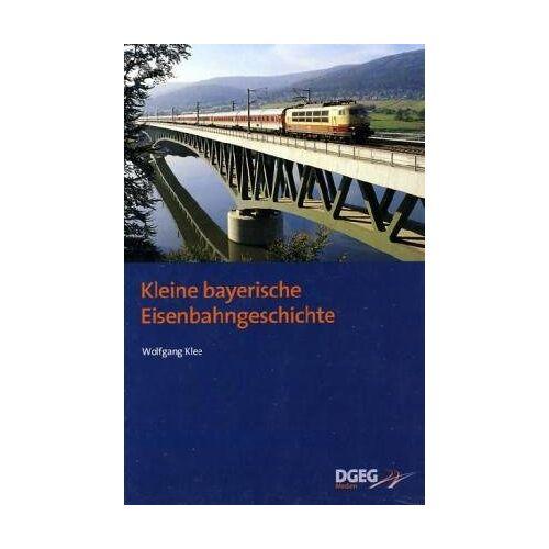 Wolfgang Klee - Kleine bayerische Eisenbahngeschichte - Preis vom 02.08.2021 04:48:42 h