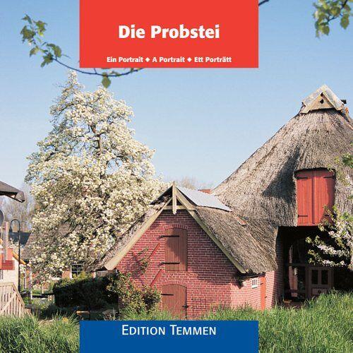 Werner Scharnweber - Die Probstei: Ein Portrait - A Portrait - Un Portrait - Preis vom 11.06.2021 04:46:58 h