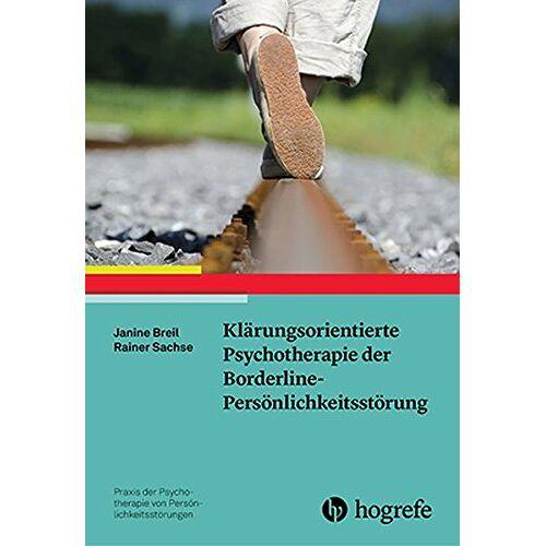 Janine Breil - Klärungsorientierte Psychotherapie der Borderline-Persönlichkeitsstörung (Praxis der Psychotherapie von Persönlichkeitsstörungen) - Preis vom 19.06.2021 04:48:54 h