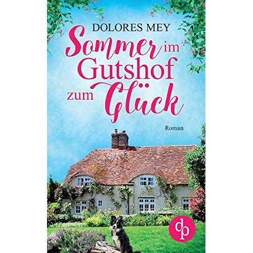 Dolores Mey - Sommer im Gutshof zum Glück - Preis vom 19.06.2021 04:48:54 h
