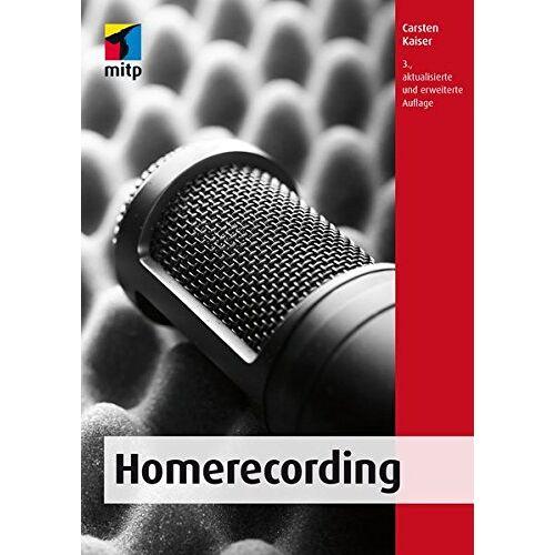 Carsten Kaiser - Homerecording (mitp Professional) - Preis vom 17.06.2021 04:48:08 h