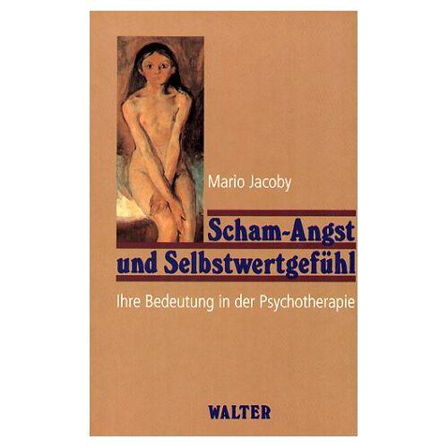 Mario Jacoby - Scham-Angst und Selbstwertgefühl. Ihre Bedeutung in der Psychotherapie - Preis vom 19.06.2021 04:48:54 h