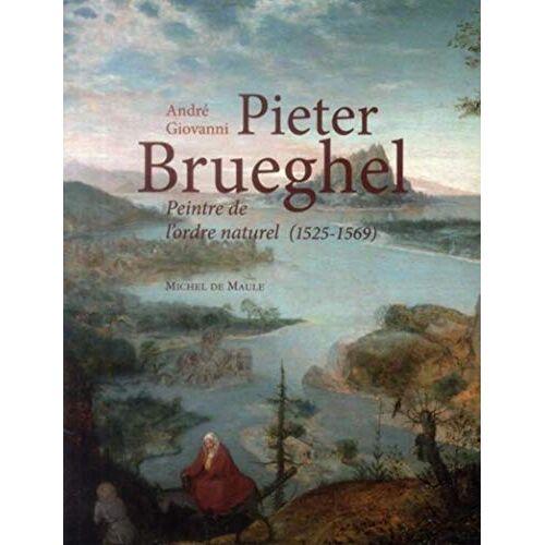 André Giovanni - PIETER BRUEGHEL PEINTRE DE L ORDRE NATUREL 1525 1569 - Preis vom 24.07.2021 04:46:39 h