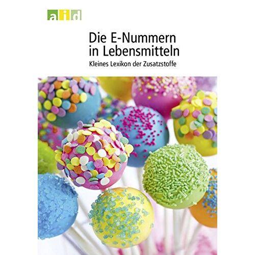 - Die E-Nummern in Lebensmitteln - Kleines Lexikon der Zusatzstoffe - Preis vom 15.06.2021 04:47:52 h