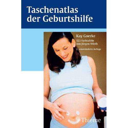 Kay Goerke - Taschenatlas der Geburtshilfe - Preis vom 09.06.2021 04:47:15 h