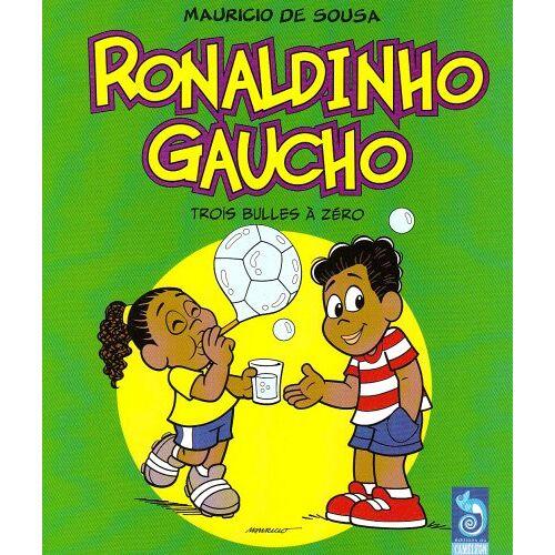 - Ronaldinho T4 Ronaldinho Gaucho - Trois Bulles a Zéro T4 (Dil/Gms) - Preis vom 09.06.2021 04:47:15 h