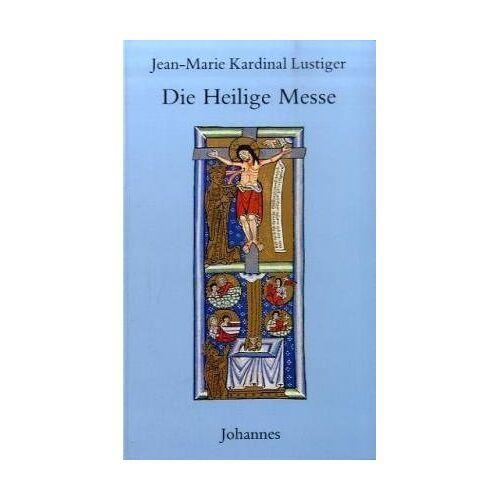 Jean-Marie Lustiger - Die heilige Messe - Preis vom 23.09.2021 04:56:55 h