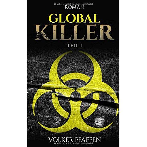 Volker Pfaffen - Global Killer: Teil 1 - Preis vom 11.06.2021 04:46:58 h