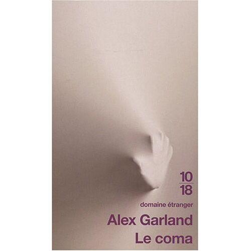 Alex Garland - Le coma - Preis vom 21.06.2021 04:48:19 h