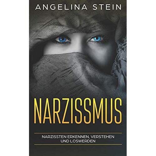 Angelina Stein - Narzissmus: Narzissten erkennen, verstehen und loswerden - Preis vom 19.06.2021 04:48:54 h