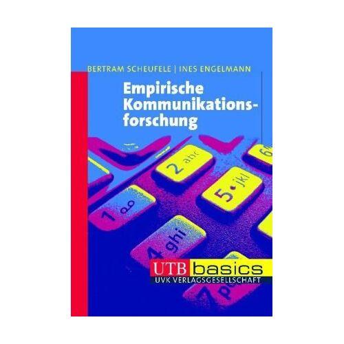 Bertram Scheufele - Empirische Kommunikationsforschung, UTB basics - Preis vom 14.06.2021 04:47:09 h