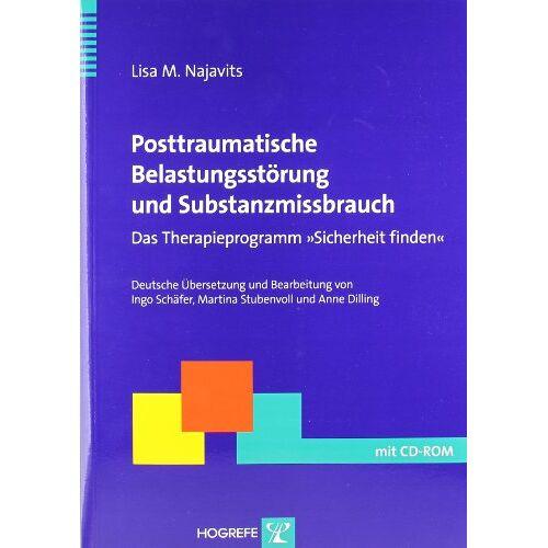 Najavits, Lisa M. - Posttraumatische Belastungsstörung und Substanzmissbrauch: Das Therapieprogramm Sicherheit finden - Preis vom 16.06.2021 04:47:02 h