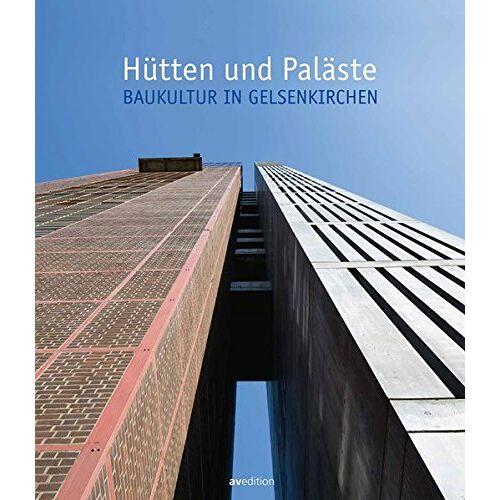 Stadt Gelsenkirchen - Hütten und Paläste: Baukultur in Gelsenkirchen - Preis vom 16.06.2021 04:47:02 h