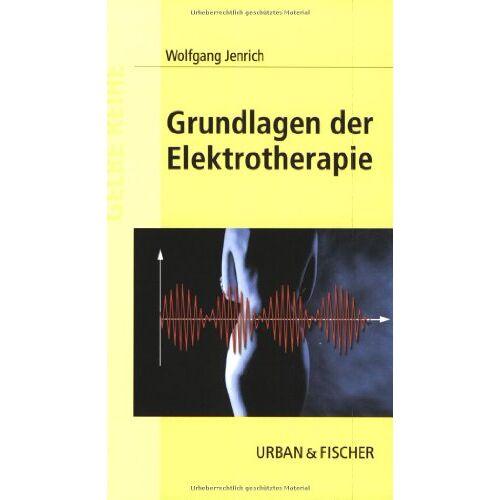 Wolfgang Jenrich - Grundlagen der Elektrotherapie - Preis vom 15.10.2021 04:56:39 h