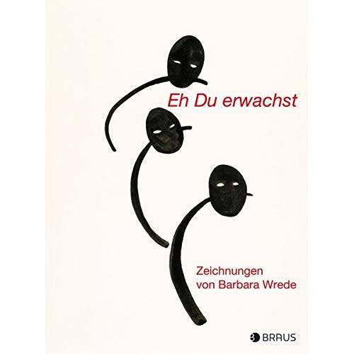 Barbara Wrede - Eh Du erwachst: Zeichnungen - Preis vom 19.06.2021 04:48:54 h