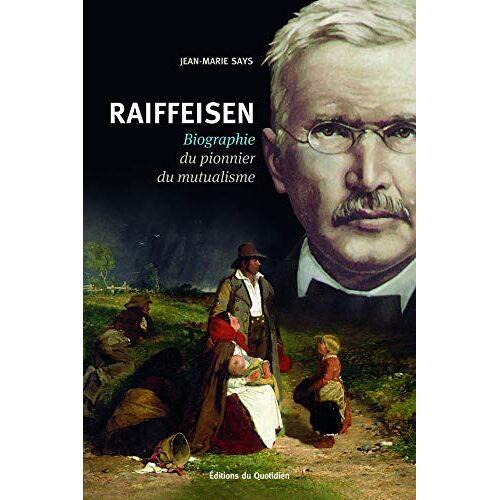 Jean-Marie Says - Raiffeisen: BIOGRAPHIE DU PIONNIER DU MUTUALISME - Preis vom 19.06.2021 04:48:54 h