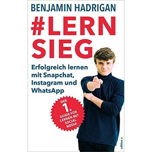 Benjamin Tim Hadrigan - #Lernsieg: Erfolgreich lernen mit Snapchat, Instagram und WhatsApp - Preis vom 21.06.2021 04:48:19 h