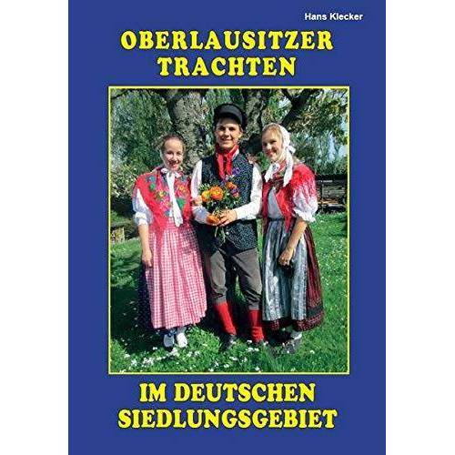 Hans Klecker - Oberlausitzer Trachten im deutschen Siedlungsgebiet - Preis vom 21.06.2021 04:48:19 h