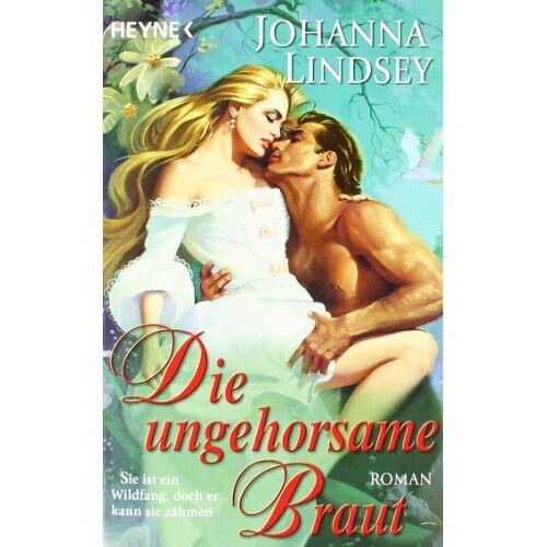 Johanna Lindsey - Die ungehorsame Braut - Preis vom 13.06.2021 04:45:58 h