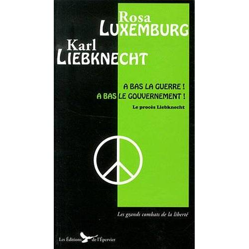 Rosa Luxemburg - A bas la guerre a bas le gouvernement ! textes de rosa luxemburg et karl liebknecht - Preis vom 19.06.2021 04:48:54 h