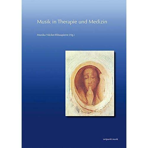 Monika Nöcker-Ribaupierre - Musik in Therapie und Medizin: 25. Musiktherapie Tagung am Freien Musikzentrum München e. V. (4.–5. März 2017) (zeitpunkt musik, Band 19) - Preis vom 15.06.2021 04:47:52 h