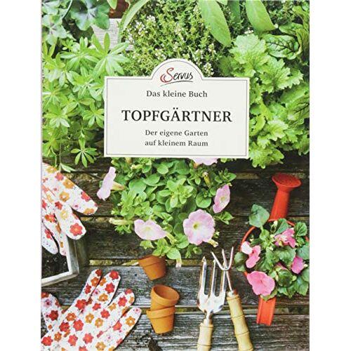 Veronika Schubert - Das kleine Buch: Topfgärtner: Der eigene Garten auf kleinen Raum - Preis vom 29.07.2021 04:48:49 h