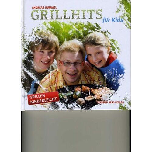 Andreas Rummel - Grillhit für Kids: Grillen kinderleicht - Preis vom 17.06.2021 04:48:08 h