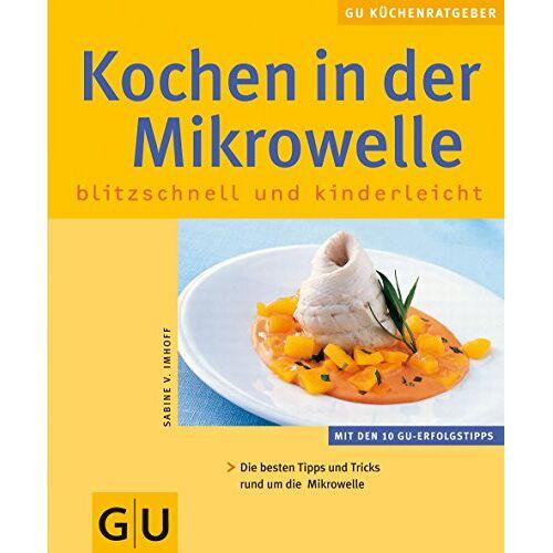 Imhoff, Sabine von - Mikrowelle, Kochen in der - Preis vom 16.06.2021 04:47:02 h
